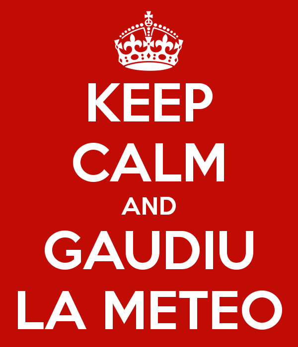 keep-calm-and-gaudiu-la-meteo